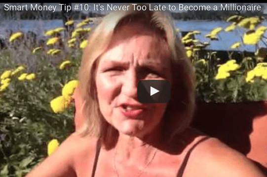 Smart Women Tip #10: It's Never Too Late to Become a Millionaire